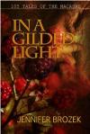 In A Gilded Light by Jennifer Brozek